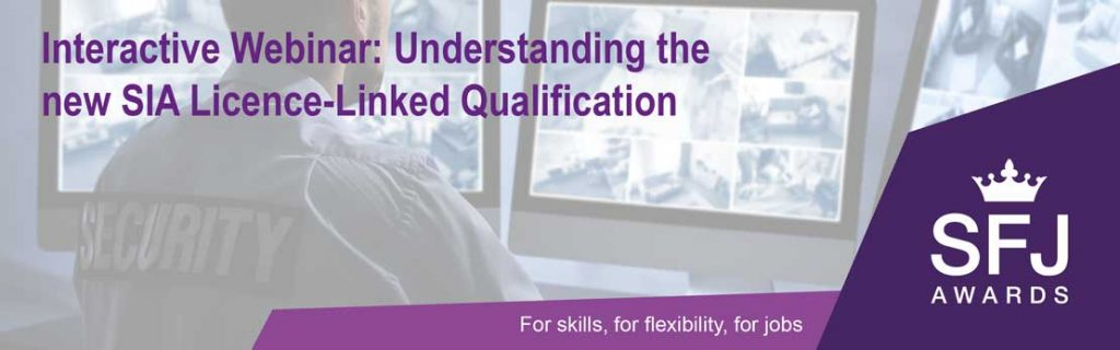 Facts about the SIA Licence-Linked Qualifications