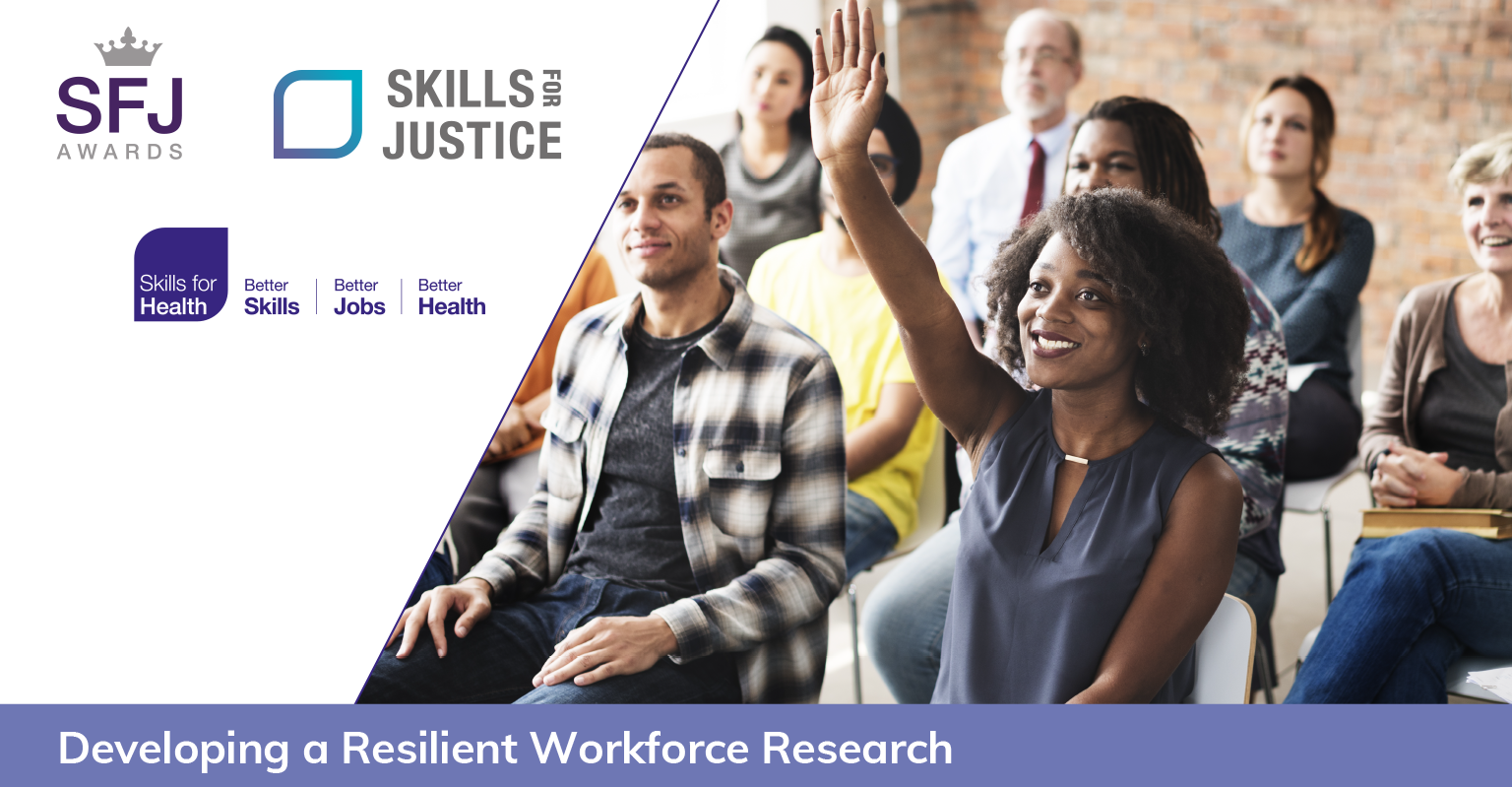 Developing a Resilient Workforce Research | Skills and Training Survey | SFJ Awards